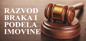 razvod-braka-i-podela-imovine-mojabaza-pravni-saveti-svetlana-ristic-advokat-savetuje-rastava-zakoni-srbija-brak