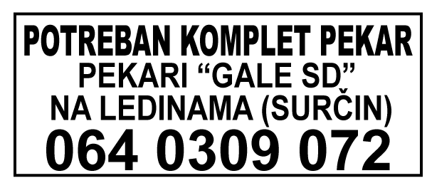 POTREBAN-KOMPLET-PEKAR-LEDINE-SURCIN-TRAZIM-POSO-PEKARA LEDINE SURCIN